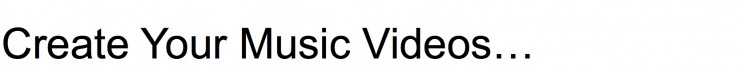 create music videos