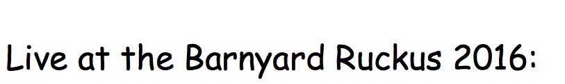 live at the Barnyard Ruckus